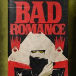 """Stephen King's Stranger Love Songs"", Butcher Billy. ""Bad Romance"", Lady Gaga"
