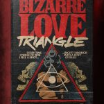 """Stephen King's Stranger Love Songs"", Butcher Billy. ""Bizarre Love Triangle"", New Order."