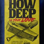 """Stephen King's Stranger Love Songs"", Butcher Billy. ""How Deep is Your Love"", The Bee Gees."