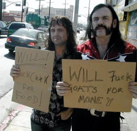 Phil Campbell & Lemmy Kilmister: «Will! suck c**k for food!» & «Will fuck goats for money»