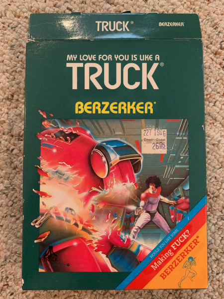 My love for you is like a truck, ¡Berzerker!